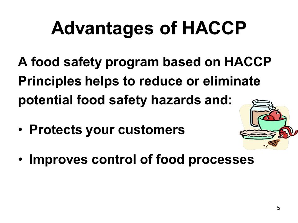 Advantages of HACCP A food safety program based on HACCP