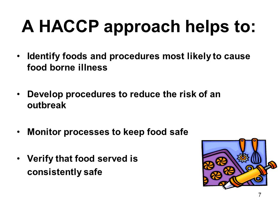 A HACCP approach helps to: