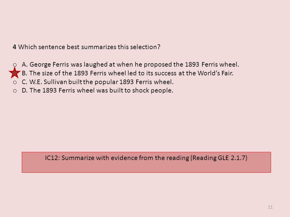IC12: Summarize with evidence from the reading (Reading GLE 2.1.7)