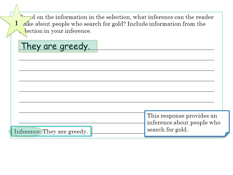 1 5 Based on the information in the selection, what inference can the reader. make about people who search for gold Include information from the.
