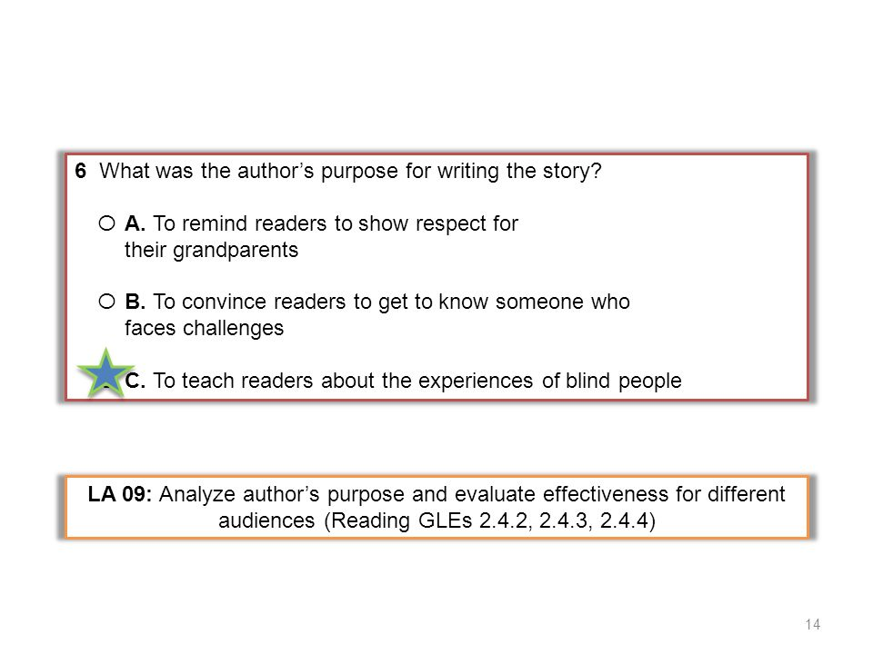6 What was the author's purpose for writing the story
