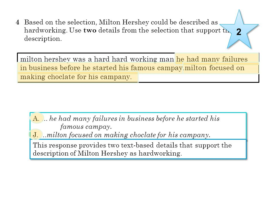 2 4 Based on the selection, Milton Hershey could be described as hardworking. Use two details from the selection that support this description.