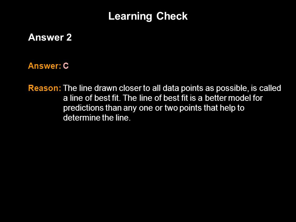 Learning Check 1.3 Answer 2 Answer: C