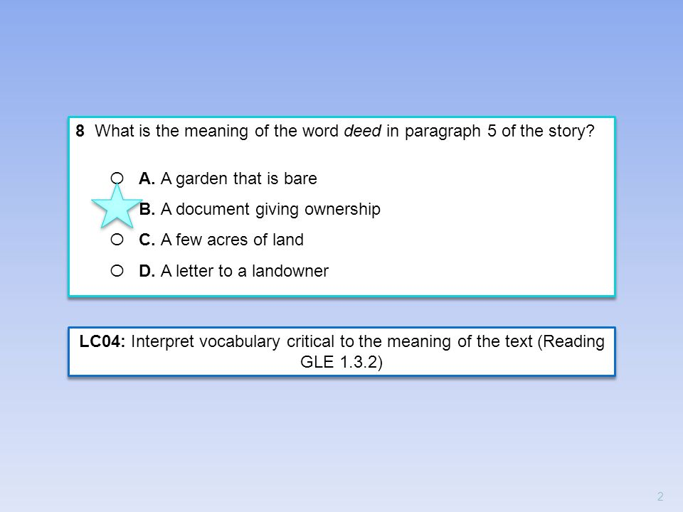 8 What is the meaning of the word deed in paragraph 5 of the story