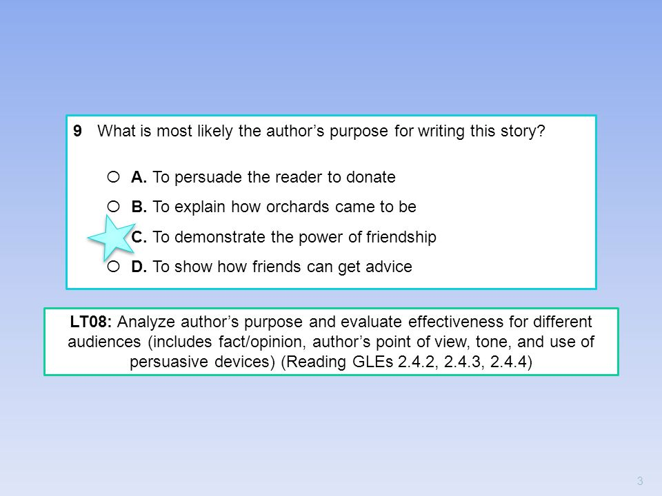 9 What is most likely the author's purpose for writing this story