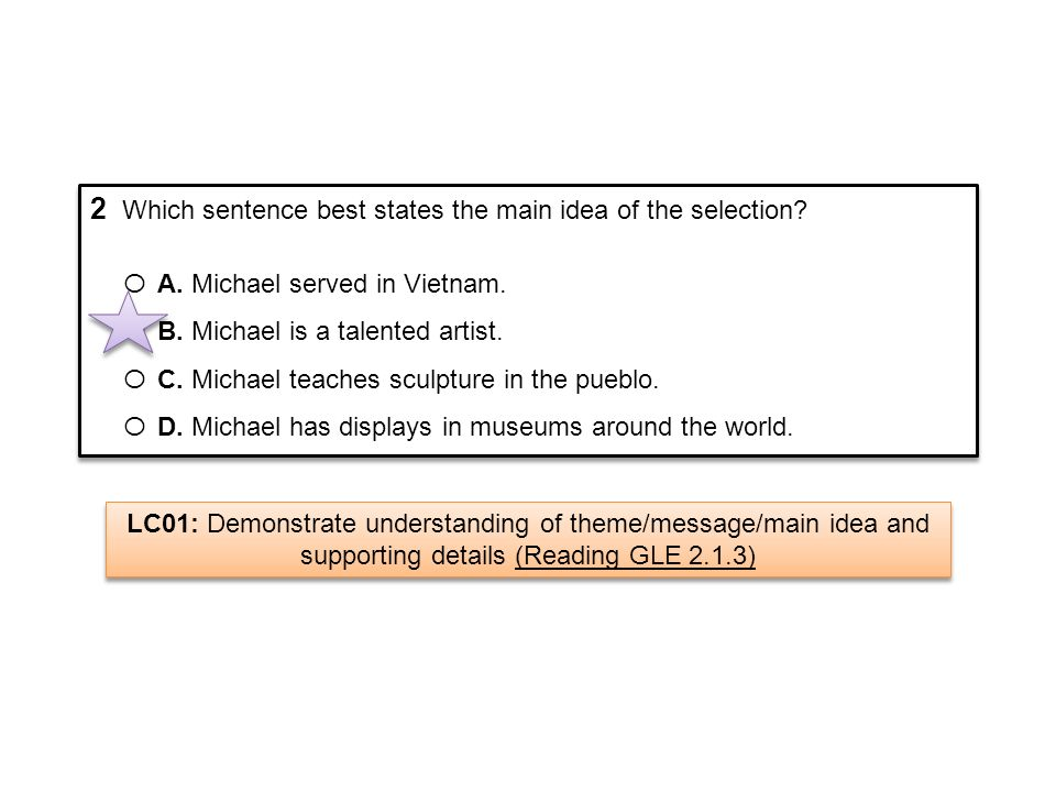 2 Which sentence best states the main idea of the selection