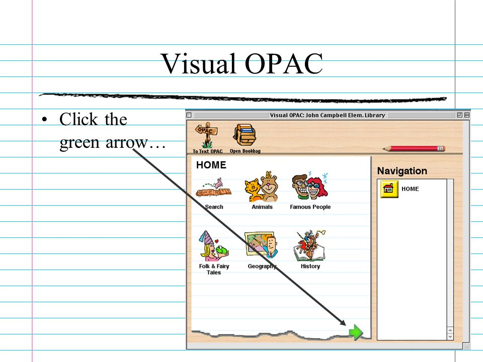 Visual OPAC Click the green arrow…