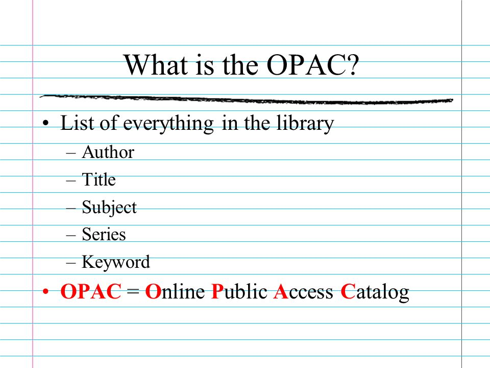 What is the OPAC List of everything in the library