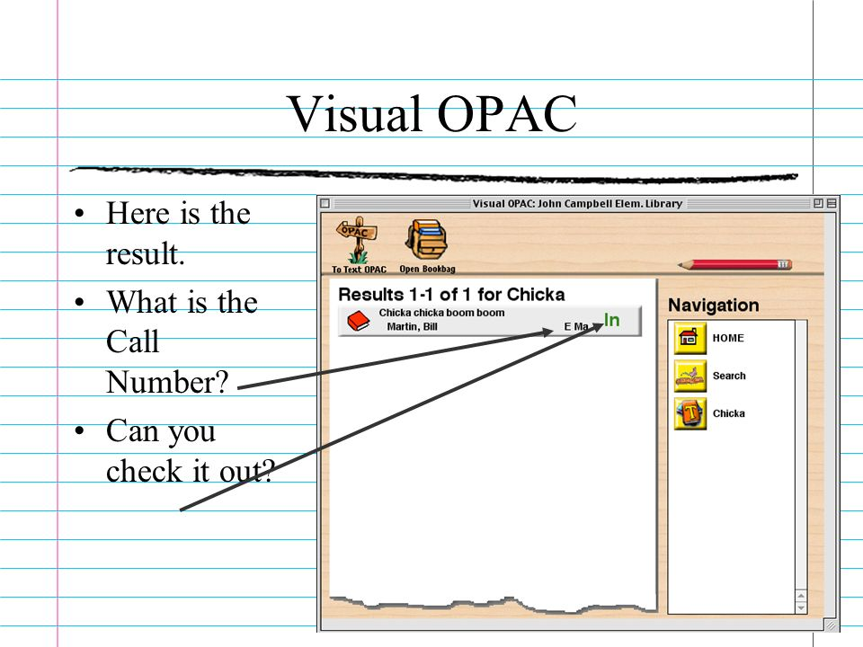 Visual OPAC Here is the result. What is the Call Number