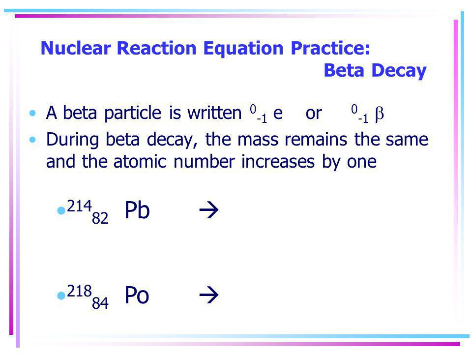 Nuclear Reaction Equation Practice: Beta Decay