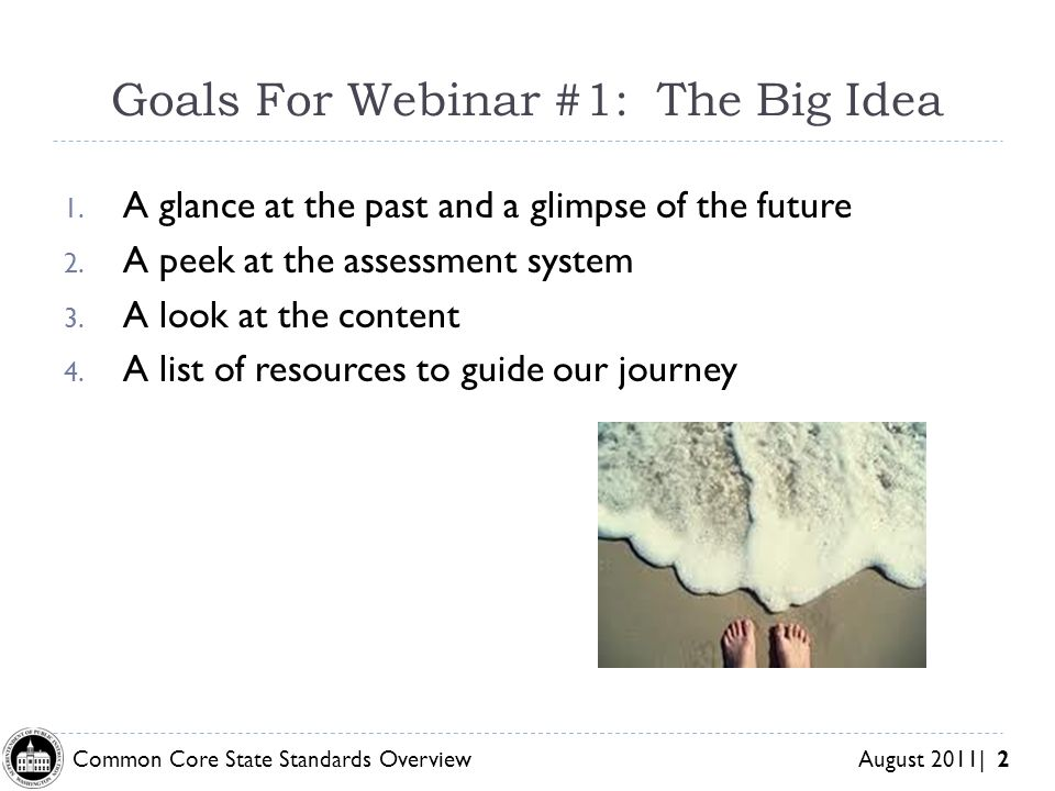 Goals For Webinar #1: The Big Idea