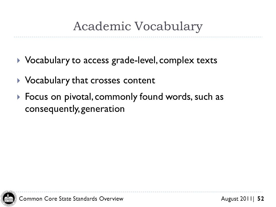 Academic Vocabulary Vocabulary to access grade-level, complex texts