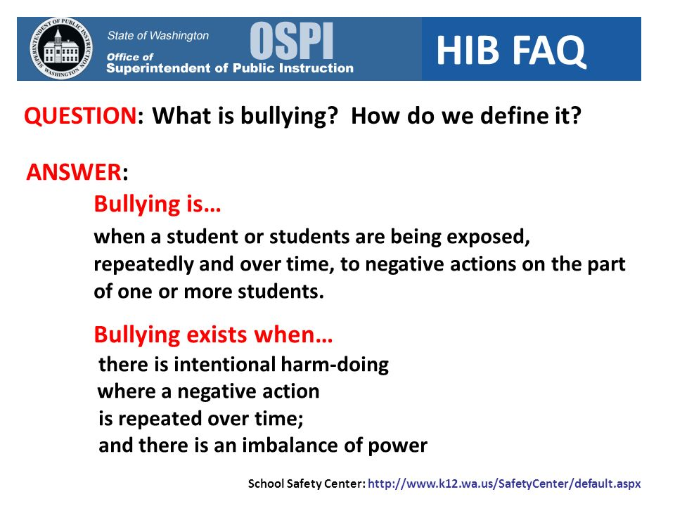 Bullying exists when… QUESTION: What is bullying How do we define it
