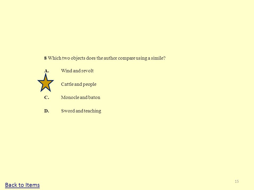 8 Which two objects does the author compare using a simile