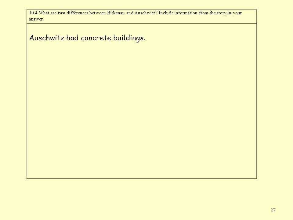 Auschwitz had concrete buildings.