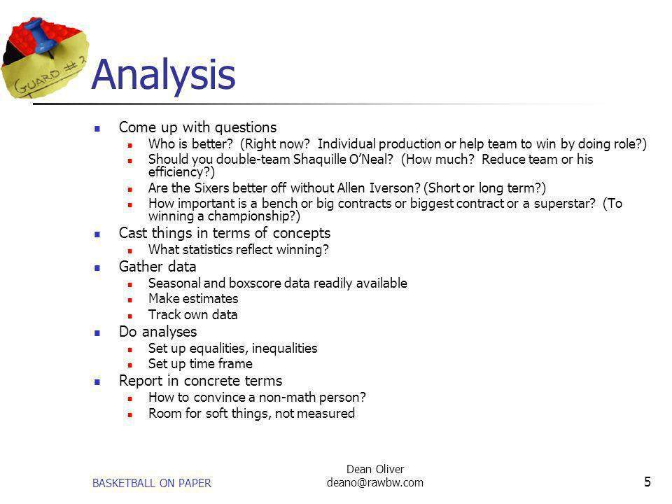 Analysis Come up with questions Cast things in terms of concepts