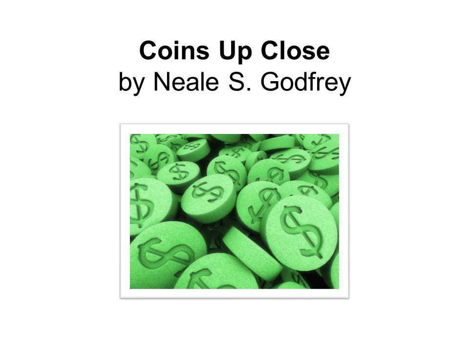 Coins Up Close by Neale S. Godfrey