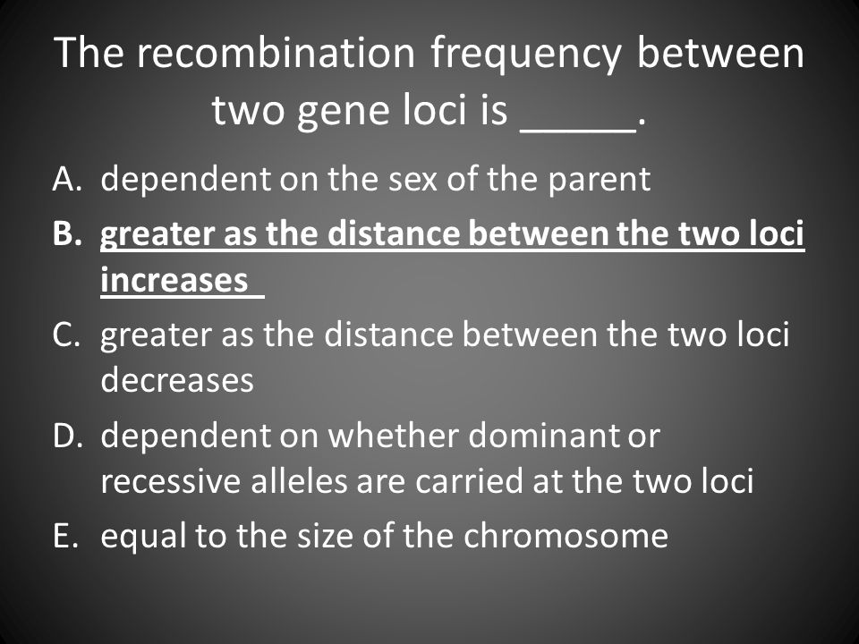 The recombination frequency between two gene loci is _____.