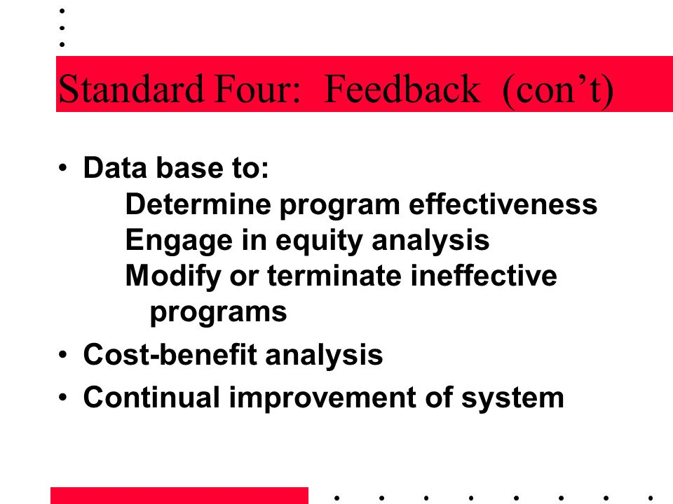 Standard Four: Feedback (con't)