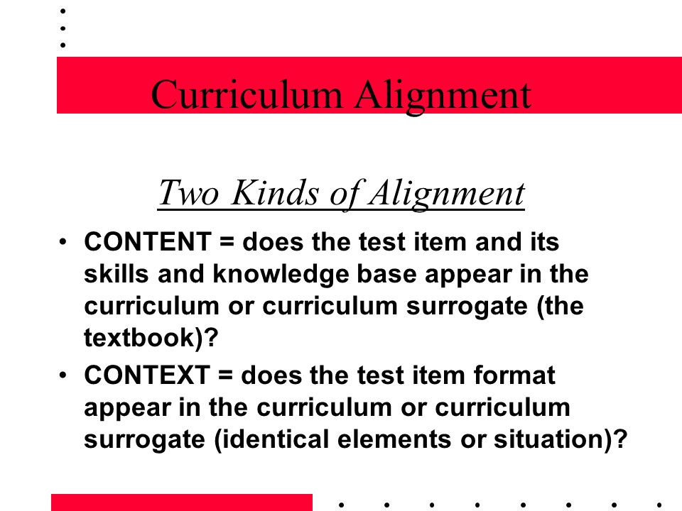 Curriculum Alignment Two Kinds of Alignment