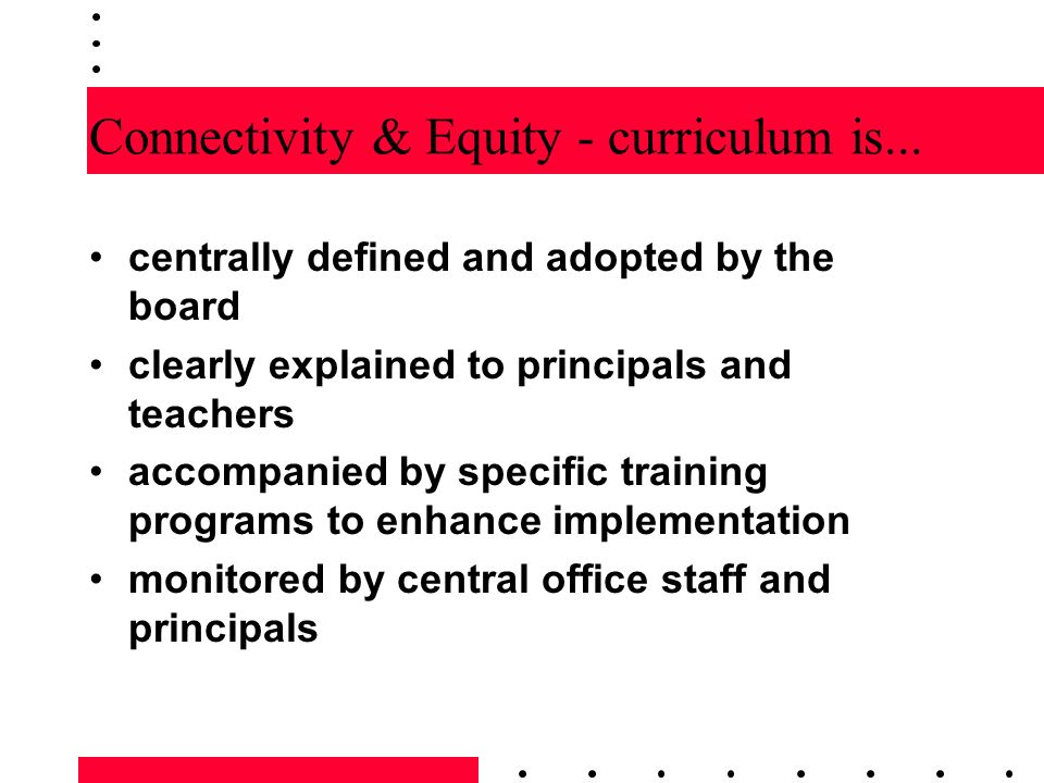 Connectivity & Equity - curriculum is...