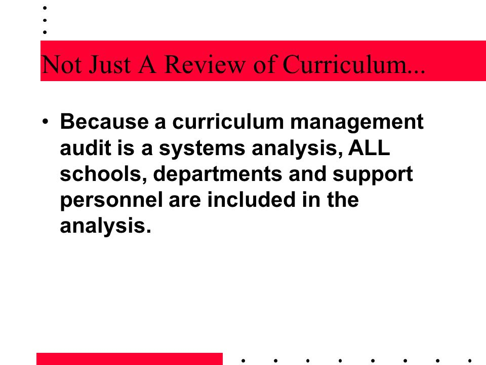 Not Just A Review of Curriculum...