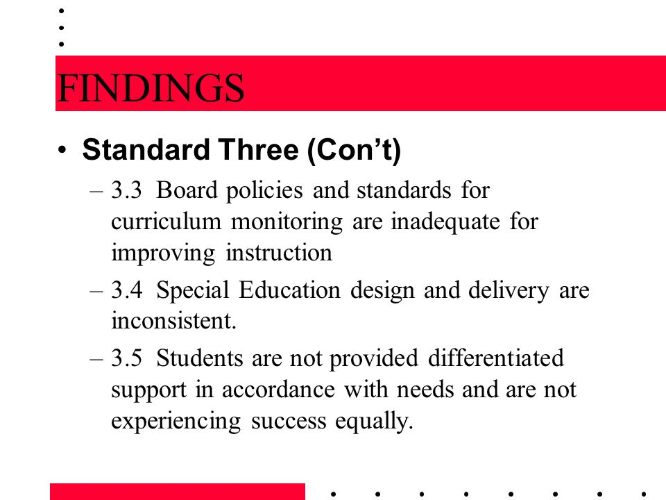 FINDINGS Standard Three (Con't)