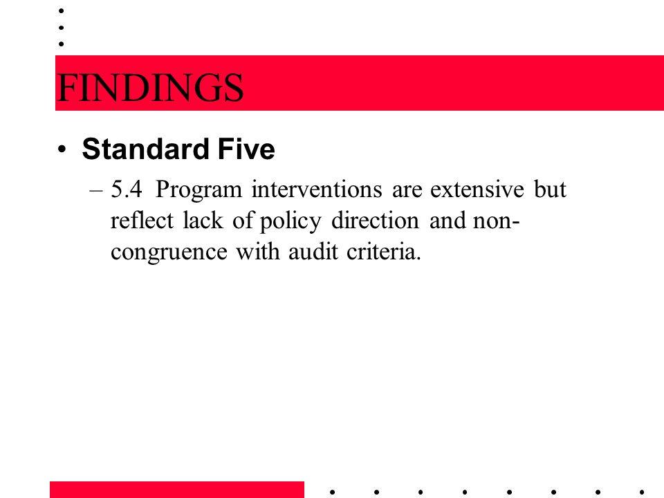 FINDINGS Standard Five