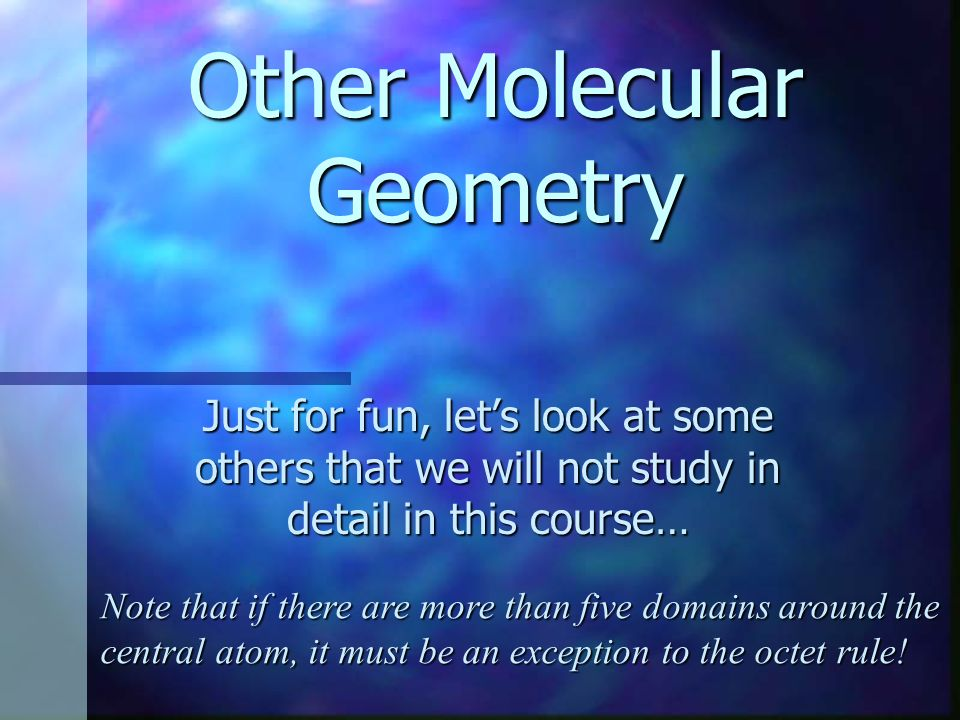 Other Molecular Geometry