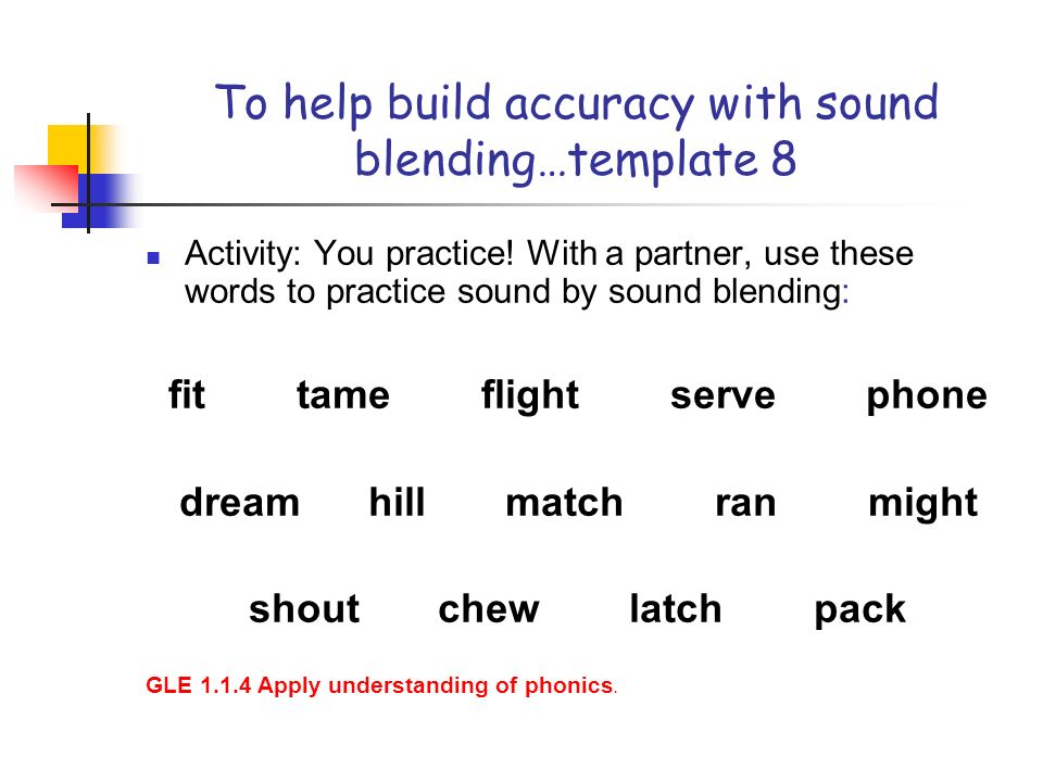 To help build accuracy with sound blending…template 8