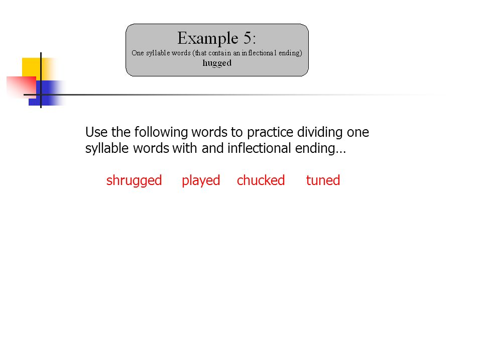 Use the following words to practice dividing one syllable words with and inflectional ending…