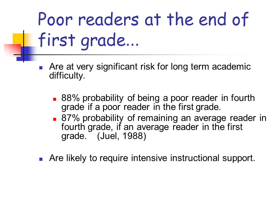 Poor readers at the end of first grade…
