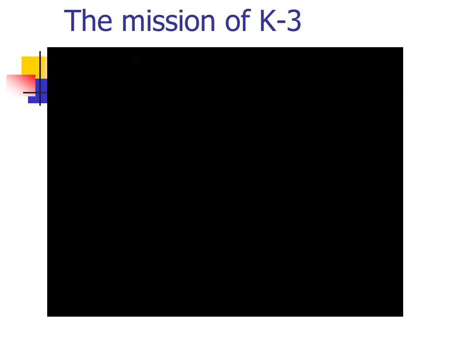 The mission of K-3