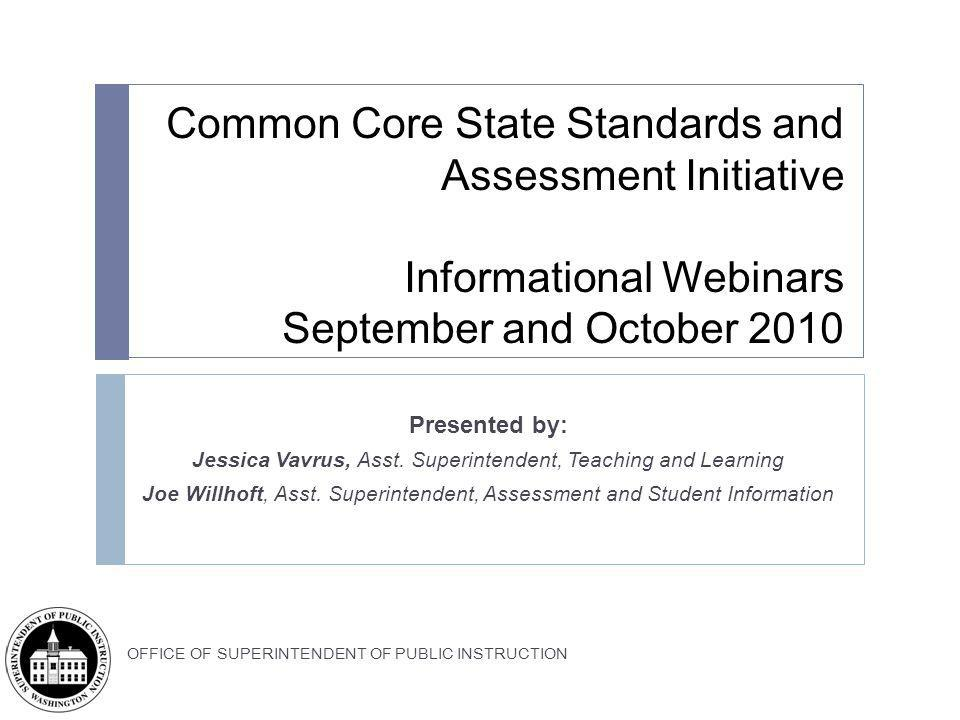 Common Core State Standards and Assessment Initiative Informational Webinars September and October 2010