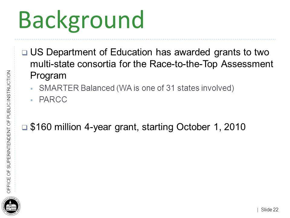 Background US Department of Education has awarded grants to two multi-state consortia for the Race-to-the-Top Assessment Program.