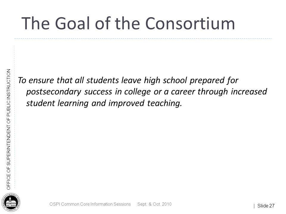 The Goal of the Consortium