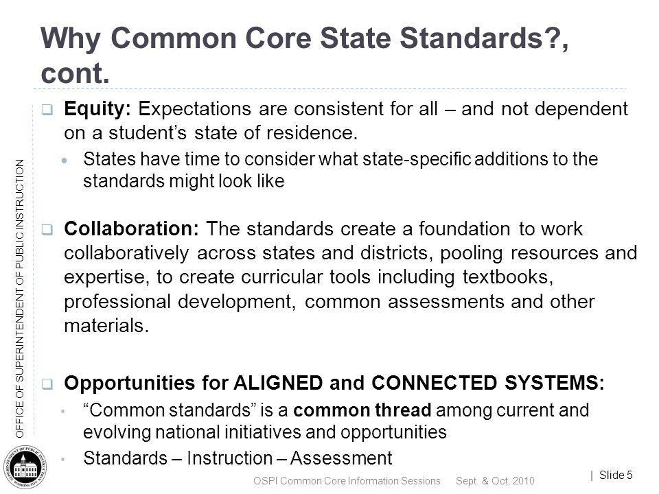 Why Common Core State Standards , cont.