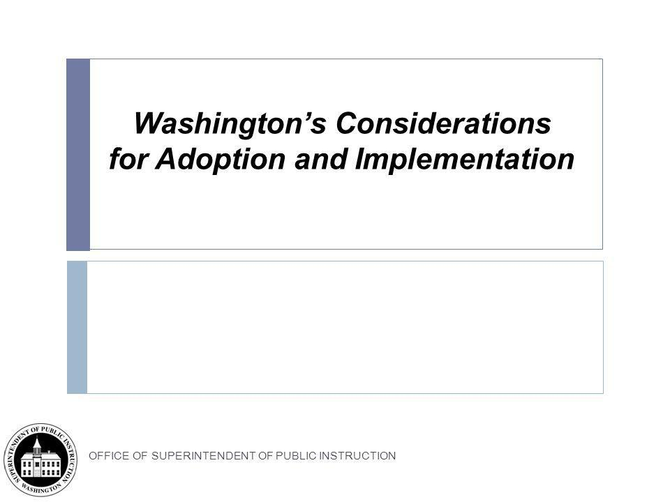 Washington's Considerations for Adoption and Implementation