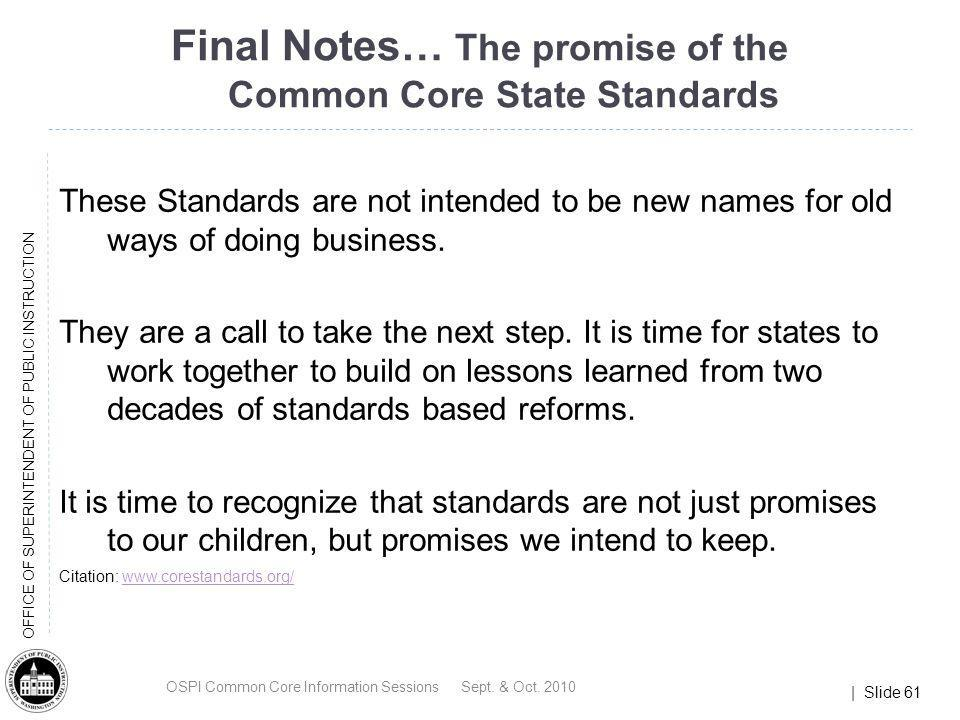 Final Notes… The promise of the Common Core State Standards