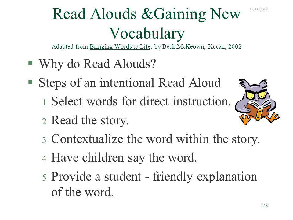 CONTEXT Read Alouds &Gaining New Vocabulary Adapted from Bringing Words to Life, by Beck,McKeown, Kucan, 2002.
