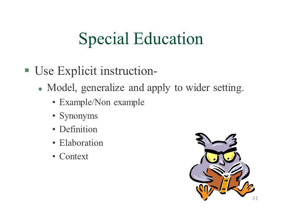 Special Education Use Explicit instruction-