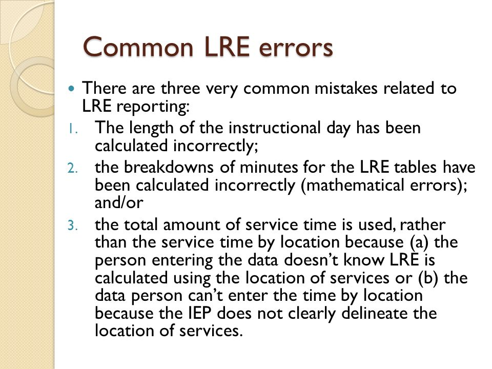 Common LRE errors There are three very common mistakes related to LRE reporting: