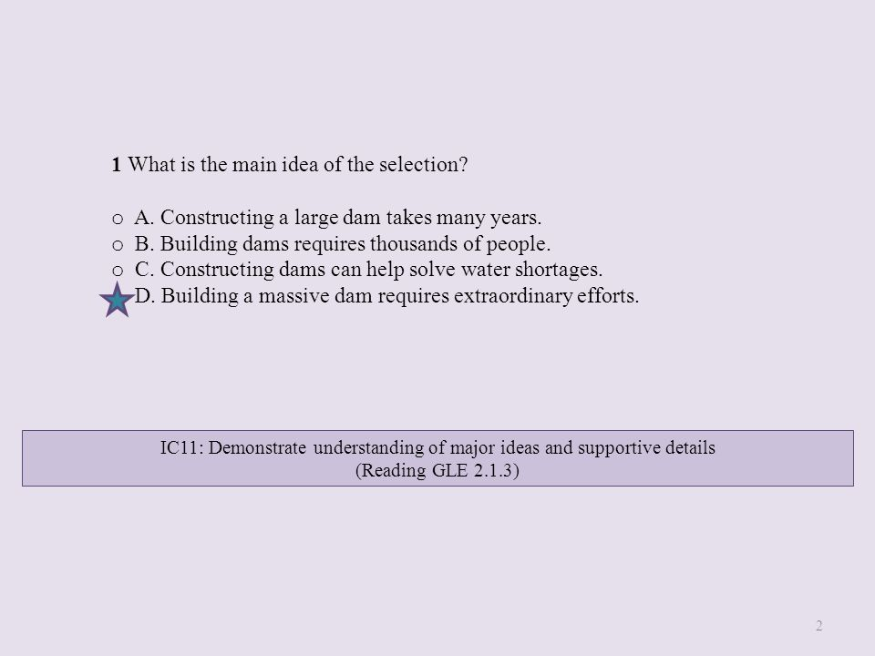 IC11: Demonstrate understanding of major ideas and supportive details