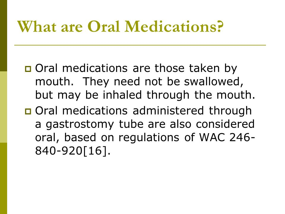 What are Oral Medications