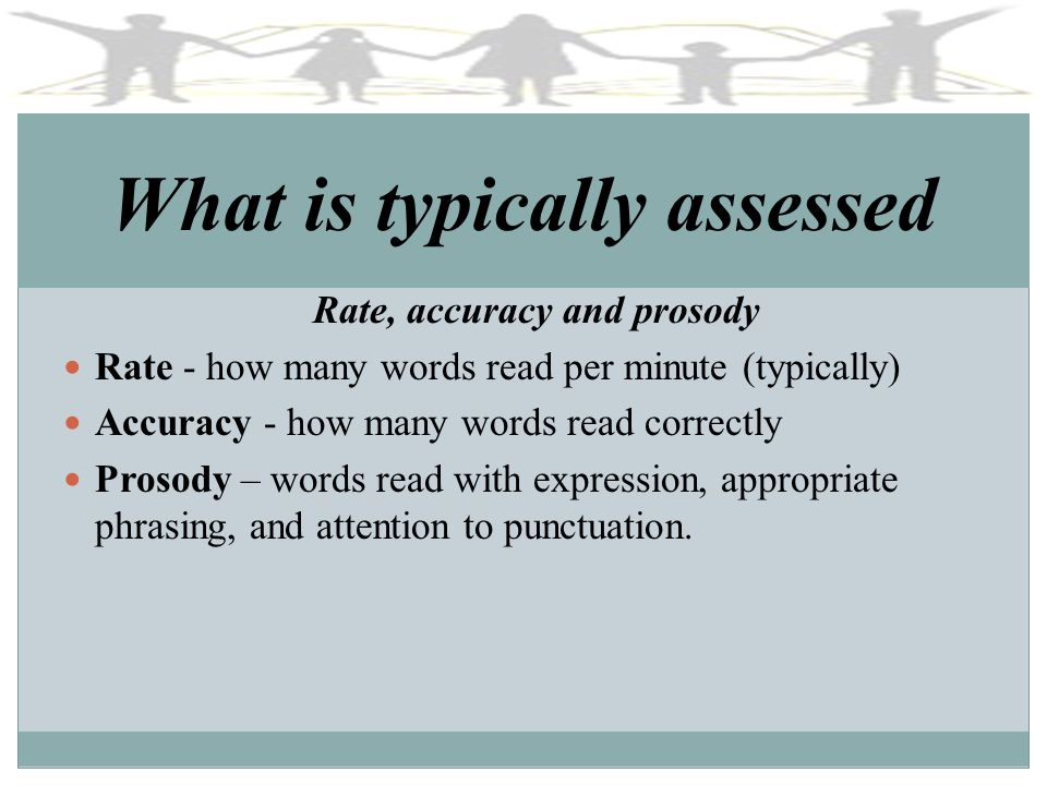 What is typically assessed