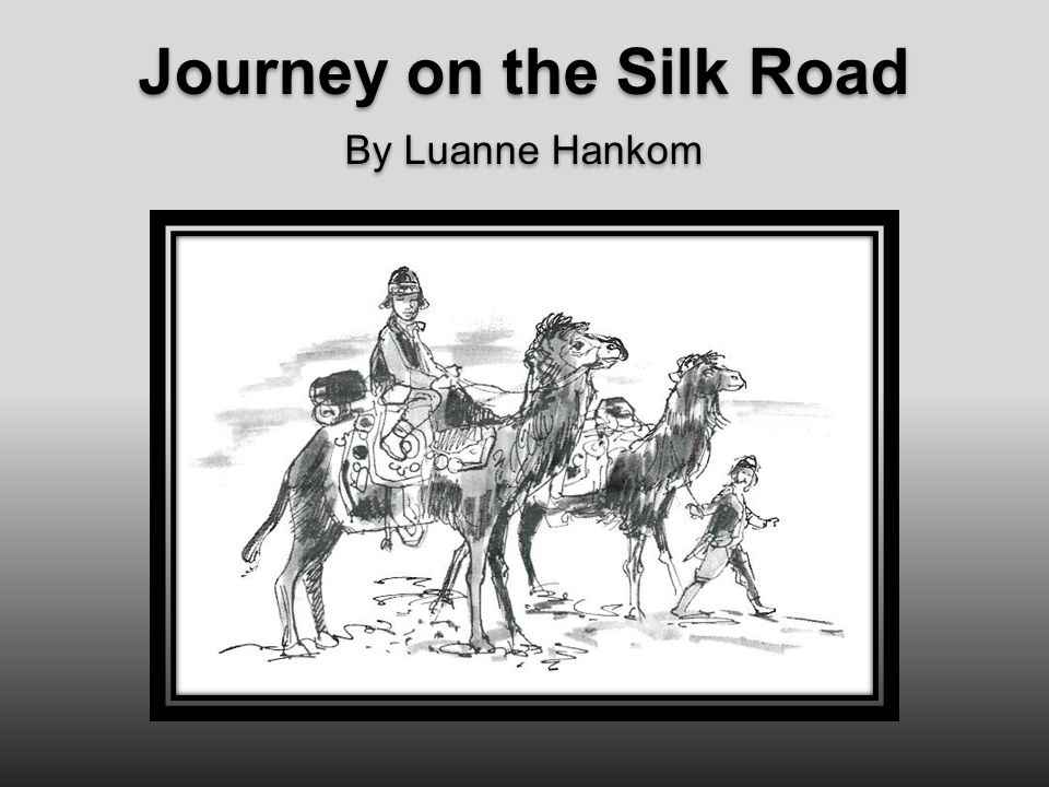 Journey on the Silk Road