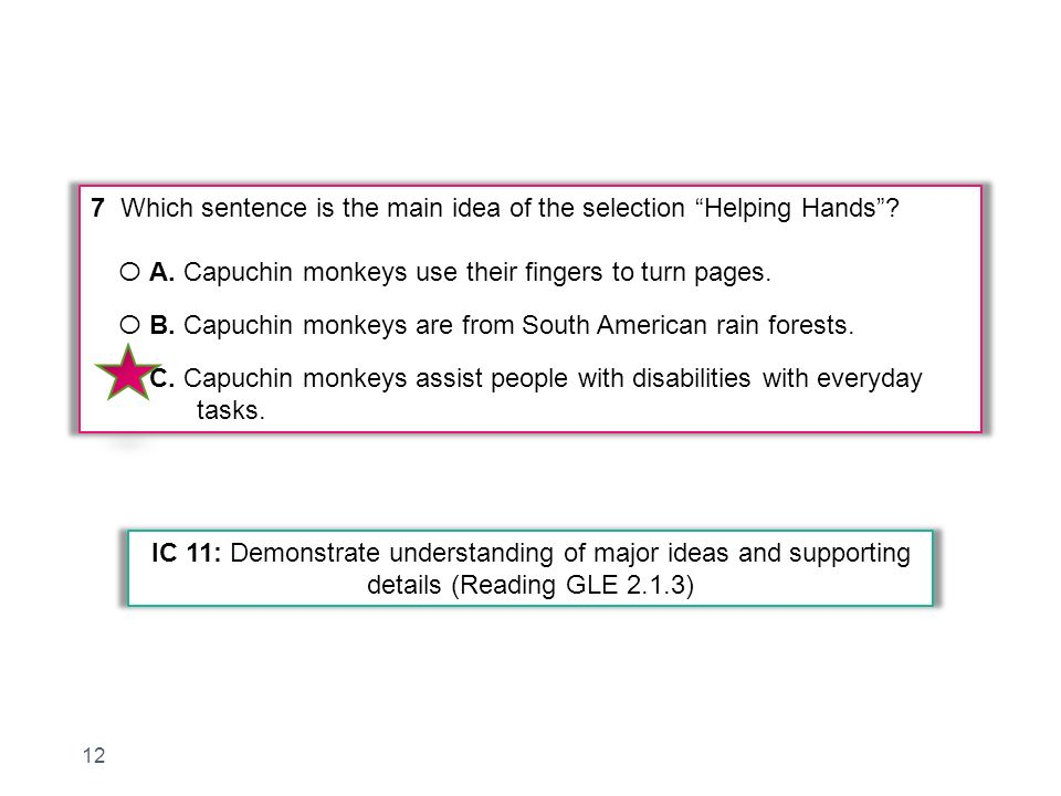 7 Which sentence is the main idea of the selection Helping Hands