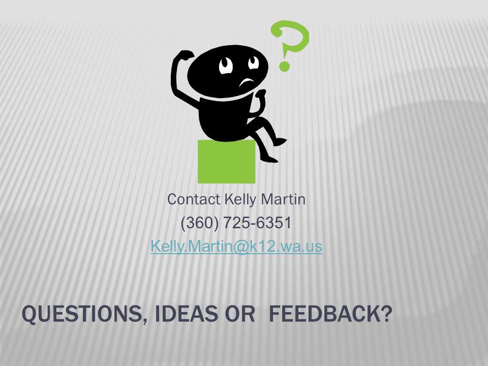 Questions, Ideas or Feedback