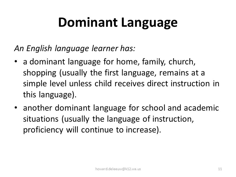 Dominant Language An English language learner has: