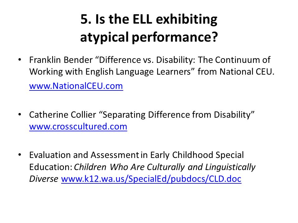 5. Is the ELL exhibiting atypical performance